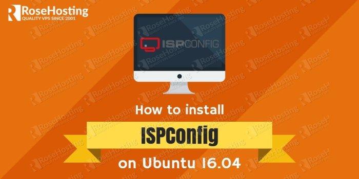 How to install ISPConfig 3 on Ubuntu 16.04