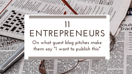 Guest posting Advice From 11 entrepreneurs