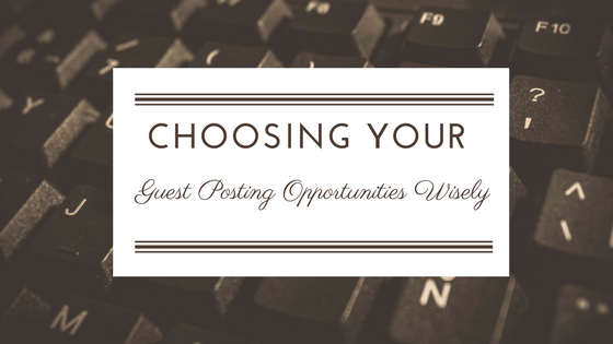 Guest Posting Wisely: How to Say Yes to the Right Opportunity