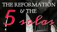 The Reformation and the 5 Solas