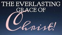 The Everlasting Grace of Christ