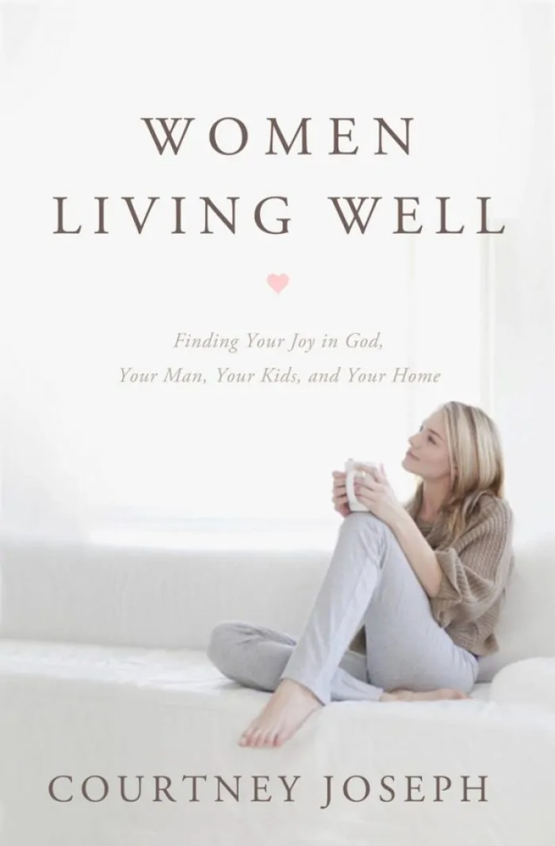 Women Living Well is a must-read for every Christian woman, whether single, a mother or married.