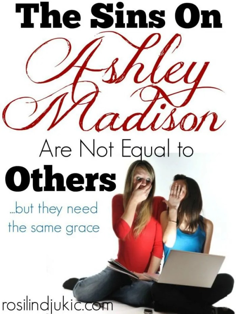Here is why the sins of those on Ashely Madison are not equal to other sins...but still need the same grace.