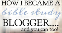 How I Became a Bible Study Blogger….and you can, too