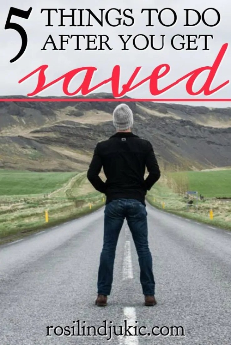 You're saved! Now what? Here are 5 things you need to start doing after salvation to successfully live the Christian life.