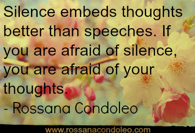 Quotation-Rossana-Condoleo-advice-health-self-improvement-happiness-leadership-thoughts-silence 2