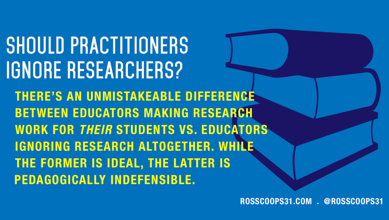 Should practitioners ignore researchers?
