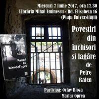 """LANSARE DE CARTE. """"Povestiri din închisori şi lagăre"""" de Petre Baicu"""