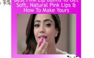 Best-Pink-Lip-Balms-To-Get-Soft-Natural-Pink-Lips-How-To-Make-Yours