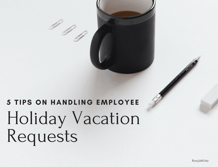 5 Tips to Handle Employees' Holiday Vacation Requests