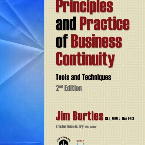 Principles and Practice of Business Continuity: Tools and Techniques, 2nd Ed. By Jim Burtles