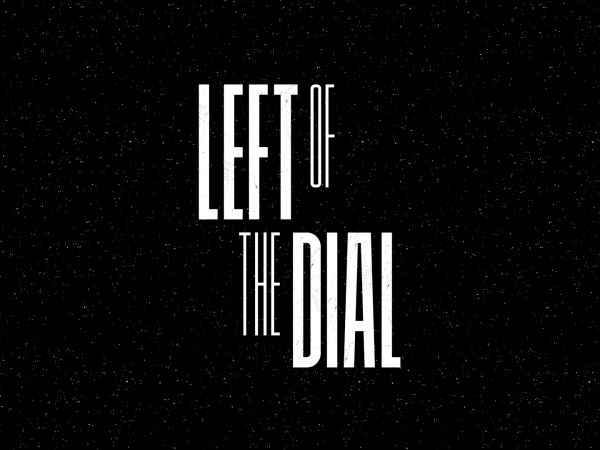 Left of the Dial - 18 & 19 oktober 2019 - Rotterdam