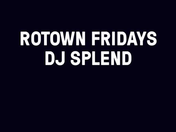 Rotown Fridays - 10 augustus - dj splend