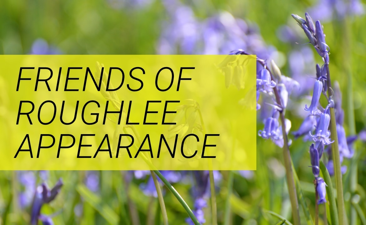 Friends of Roughlee Appearance