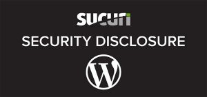 Sucuri and WordPress security disclosure