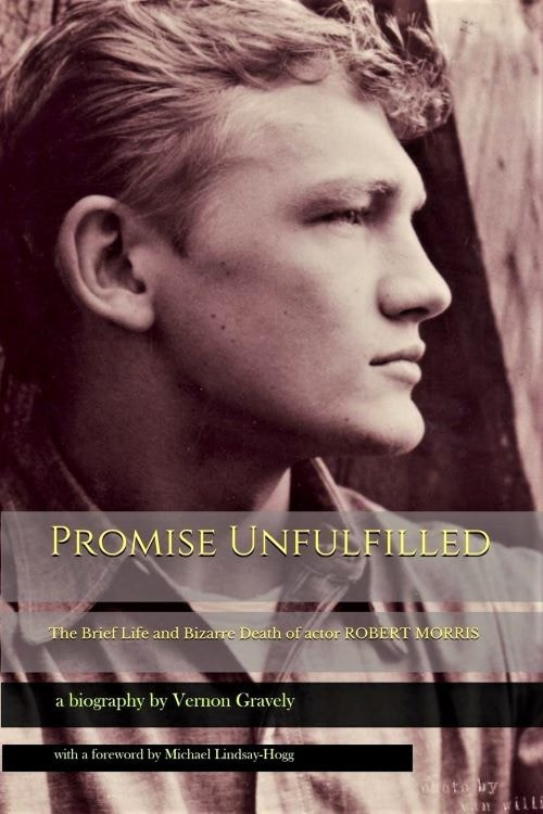 "Book review: ""Promise Unfulfilled: The Brief Life and Bizarre Death of Actor Robert Morris"""