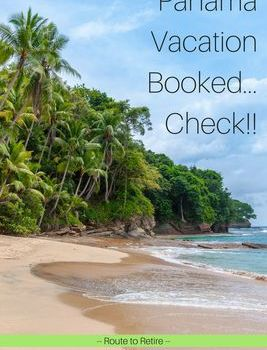Panama Vacation Booked… Check!!