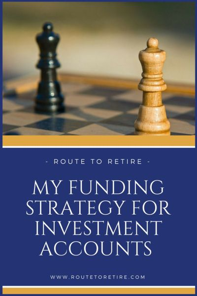 My Funding Strategy for Investment Accounts