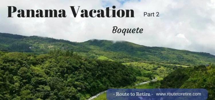 Panama Vacation – Part 2 – Boquete