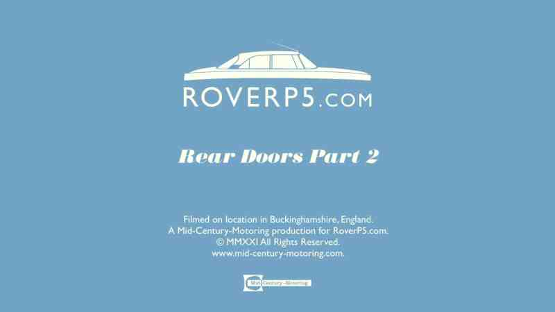 RoverP5.com Video: Rear Doors Part 2