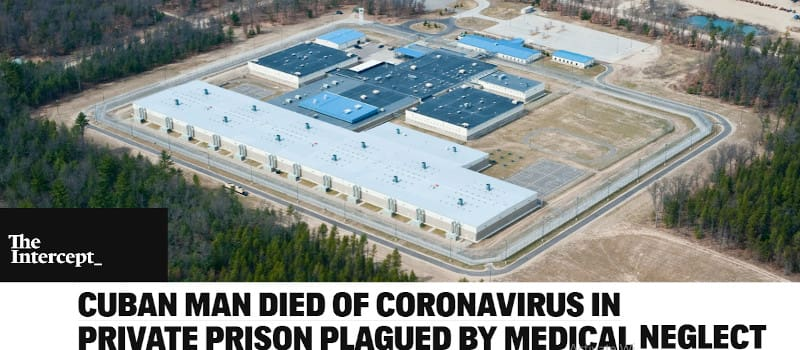 Κουβανός φυγάς πέθανε αβοήθητος από κορωνοϊό σε ιδιωτική φυλακή των ΗΠΑ