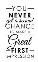 First Impressions - make it good