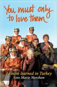 "Interview with Author Ann Marie Mershon on ""You must only to love them: Lessons Learned in Turkey"""