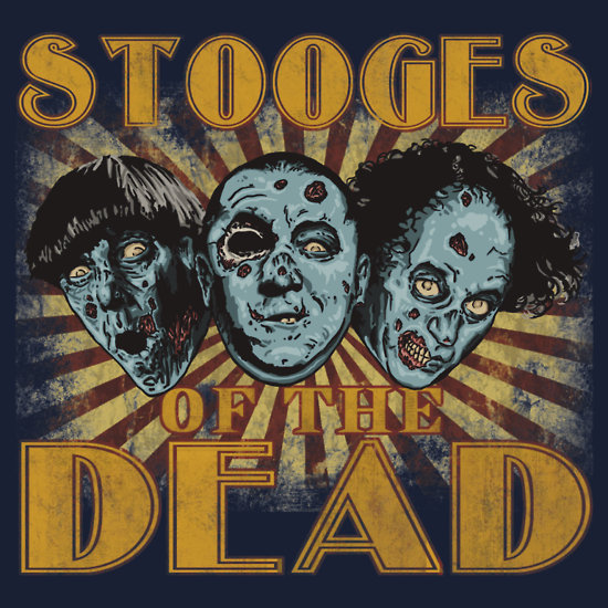 Stooges of the Dead - Zombie Art by ShantyShawn - Moe, Larry, Curly