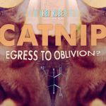 Catnip: Egress to Oblivion? - Drug Educational Film Spoof