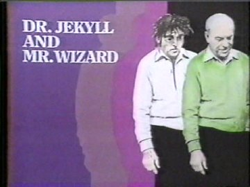Dr Jekyll and Mr Wizard