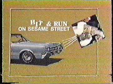 Hit and Run on Sesame Street