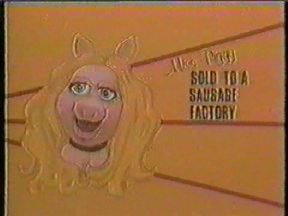 Miss Piggy Sold to a Sausage Factory