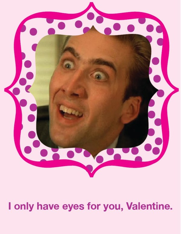 I Only Have Eyes For You, Valentine - Nicolas Cage Valentine's Day Card