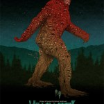 Poster by Alex Pardee for Bobcat Goldthwait's Bigfoot Movie Willow Creek