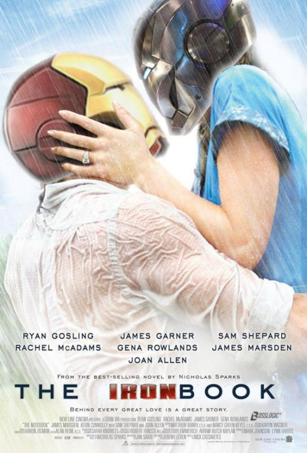 Iron Man x The Notebook Poster Mashup by BossLogic - Nicholas Sparks, Ryan Gosling, Rachel McAdams
