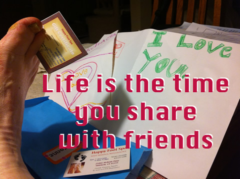 life is the time you share with friends