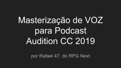 Photo of Tutorial: Masterização de VOZ para Podcast – Audition CC 2019