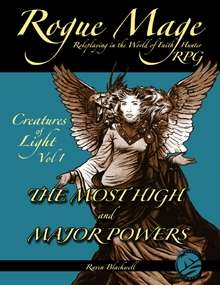 Rogue Mage Creatures of Light 1: The Most High and Major Powers