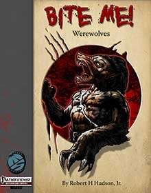 Bite Me! Werewolves for the Pathfinder RPG