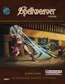 The Spellweaver Pathfinder Role-Playing Game -- PFRPG Edition