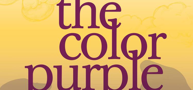 The Color Purple – The Musical comes to Pistarckle Theater