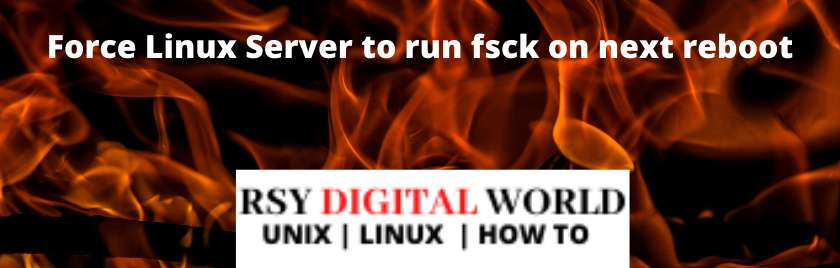 Force Linux Server to run fsck on next reboot