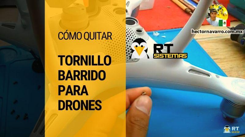 Como quitar tornillos barridos para cualquier drone