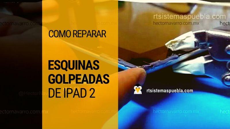 Como reparar esquinas golpeadas de iPad 2