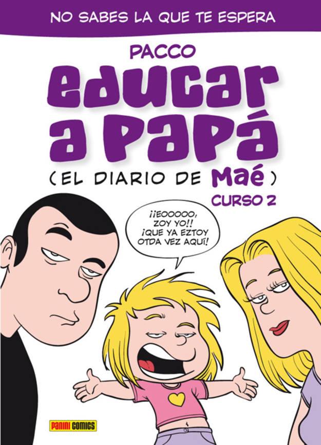 Portada del segundo tomo de 'Educar a Papá', de Pacco