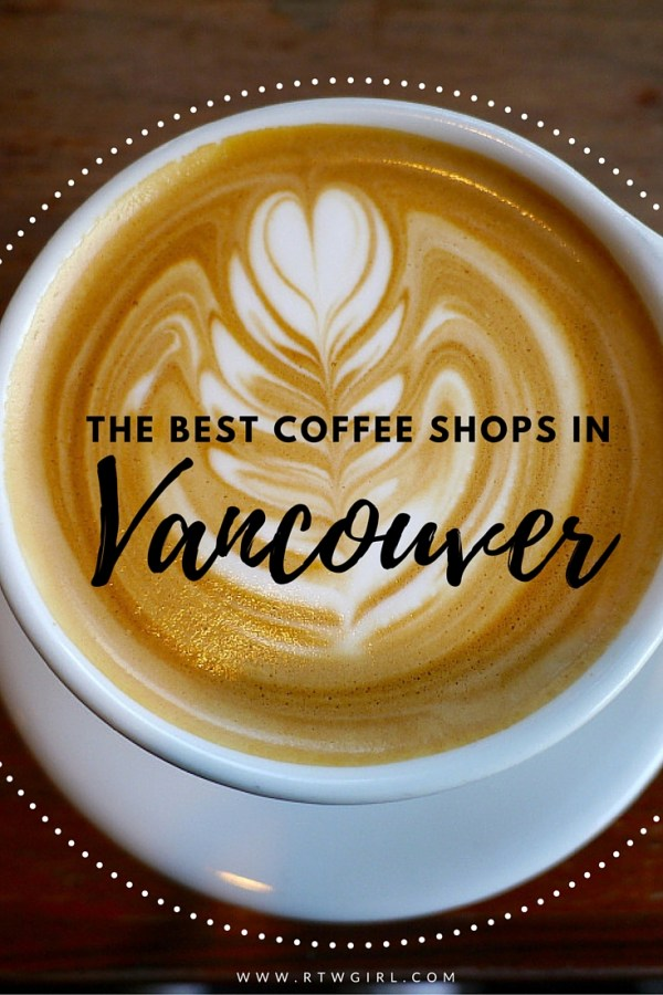 The Best Vancouver Coffee Shops