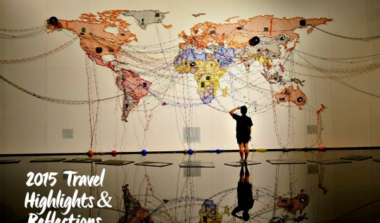 2015 Travel Highlights and Reflections