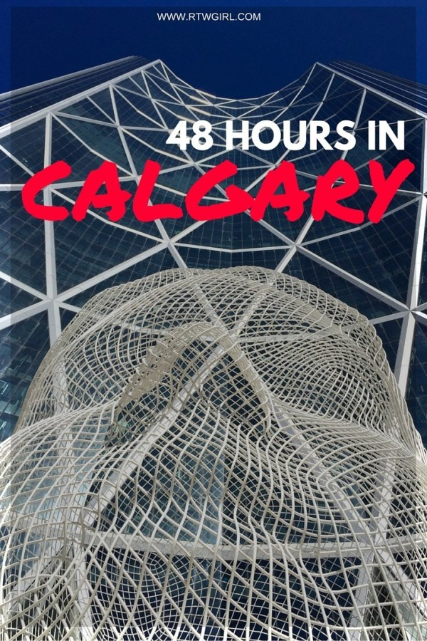48 Hour Guide To Calgary