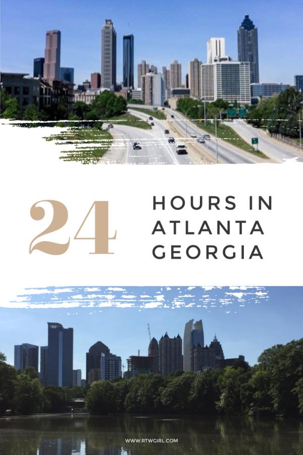 24 Hour Itinerary for Atlanta Georgia | rtwgirl