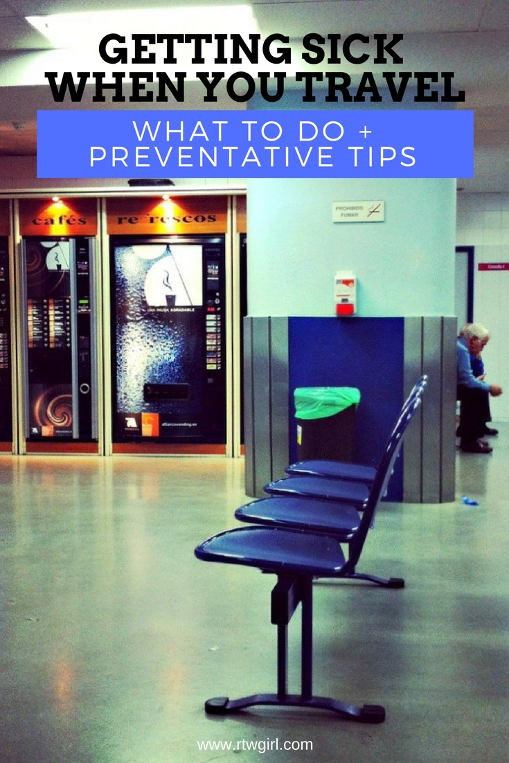 GETTING SICK WHEN YOU TRAVEL - WHAT TO DO + PREVENTATIVE TIPS | WWW.RTWGIRL.COM